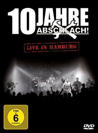 10 Jahre Abschlach! - Live in Hamburg