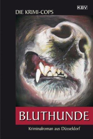 Bluthunde - Kriminalroman aus Düsseldorf