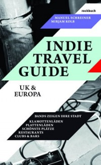 Indie Travel Guide UK & Europa / Amerika & mehr