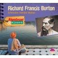 Richard Francis Burton - Erforscher fremder Welten