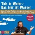 This is Water / Das hier ist Wasser