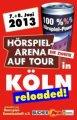 HÖRSPIEL-ARENA 2013: Erneut in Köln!