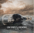 Low Spirits & Fireworks