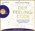 Der Feeling-Code: Wie wir jedes Problem fühlen, verstehen und loslassen können