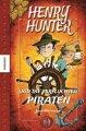 Henry Hunter 2: und die verfluchten Piraten
