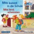 Max kommt in die Schule / Max lernt schwimmen