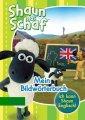 Ich kann Shaun Englisch! - Shaun das Schaf - Mein Bildwörterbuch