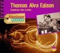 Thomas Alva Edison - Zauberer des Lichts