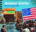 Abenteuer Amerika - Aufbruch in die neue Welt