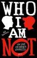 WHO I AM NOT Von Lügen und anderen Wahrheiten