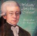 Wolfgang Amadeus Mozart - Biographie eines Genies