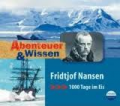 Fridtjof Nansen: 1000 Tage im Eis