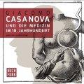 Giacomo Casanova und die Medizin im 18. Jahrhundert