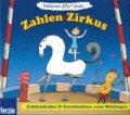 Professor Jecks Zahlen-Zirkus - Zahlenlieder und Geschichten zum Mitsingen