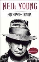 NEIL YOUNG - Ein Hippie-Traum