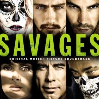 Savages (Original Motion Picture Soundtrack)