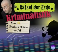 Kriminalistik - Von Sherlock Holmes zu CSI