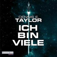 Dennis E. Taylor - Die Bobiverse-Trilogie