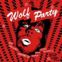 Wolf Party - New Zealand Werewolf Sounds From Stink Magnetic