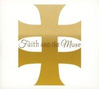 Faith And The Muse
