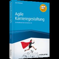 Agile Karrieregestaltung. Ein Workbook für die Karriere 4.0