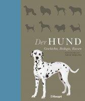 Der Hund. Geschichte, Biologie, Rassen