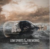 Low Spirits & Fireworks
