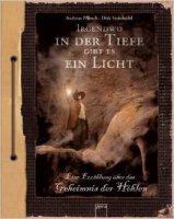 Irgendwo in der Tiefe gibt es ein Licht - Eine Erzählung über das Geheimnis der Höhlen