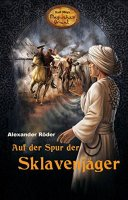 Karl Mays Magischer Orient - Auf der Spur der Sklavenjäger
