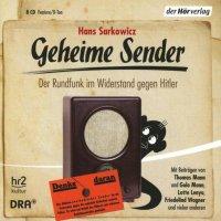 Geheime Sender - Der Rundfunk im Widerstand gegen Hitler