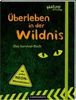 Überleben in der Wildnis - Das Survival-Buch
