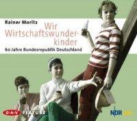 Wir Wirtschaftswunderkinder - 60 Jahre Bundesrepublik Deutschland