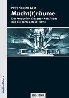 Macht(t)räume - Der Production Designer Ken Adam und die James-Bond-Filme