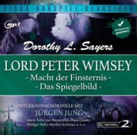 Lord Peter Wimsey - Macht der Finsternis / Das Spiegelbild
