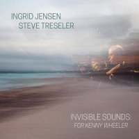 Invisible Sounds: for Kenny Wheeler