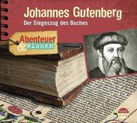 Johannes Gutenberg - Der Siegeszug des Buches