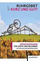 Ruhrgebiet Kurz und Gut! entdeckungstouren für Gäste und Beginner mit Auto, Rad und den Öffentlichen
