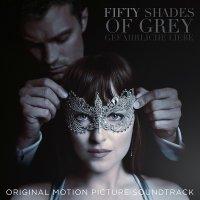 Fifty Shades of Grey - Gefährliche Liebe (Original Soundtrack)