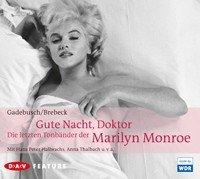 Gute Nacht, Doktor. Die letzten Tonbänder der Marilyn Monroe