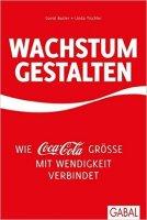 Wachstum gestalten: Wie Coca Cola Größe mit Wendigkeit verbindet