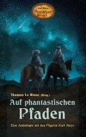 Auf magischen Pfaden - Eine Anthologie mit den Figuren Karl Mays