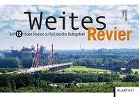 Weites Revier - Auf 12 Routen zu Fuß durchs Ruhrgebiet
