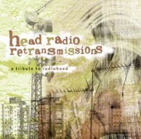 Head Radio Retransmissions - A Tribute to Radiohead