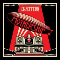 Mothership (The Very Best of Led Zeppelin) - 2015 Remaster