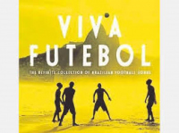 Viva Futebol – The definitive collection of brazilian football songs