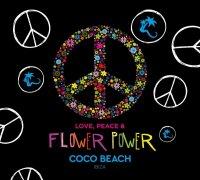 Love, Peace & Flower Power - Coco Beach Ibiza