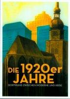 Die 1920er Jahre – Dortmund zwischen Moderne und Krise