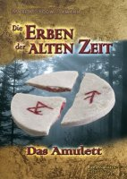 Das Amulett - Die Erben der Alten Zeit Trilogie