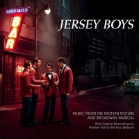 Jersey Boys – Music from the Motion Picture and Broadway Musical