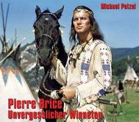 Pierre Brice - Unvergesslicher Winnetou